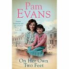 On Her Own Two Feet: Despite Heartbreak and War, a Mother Dreams of a Better Life by Pamela Evans (Paperback, 2014)