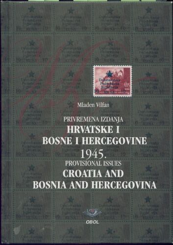 Mladen VILFAN: PROVISIONAL ISSUES CROATIA AND BOSNIA&HERZEGOVINA 1945./PROVIZORN