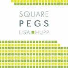 Square Pegs by Lisa Hupp (Paperback / softback, 2009)