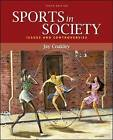 Sports in Society: Issues and Controversies by Jay J. Coakley (Paperback, 2008)