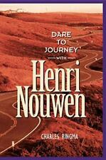 Dare to Journey: with Henry Nouwen-ExLibrary