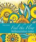 Feel the Flow von Petra Scholz (2015, Taschenbuch)
