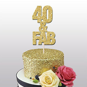 Marvelous 40 And Fab Glitter Cake Topper Birthday Party 40Th Birthday Gold Funny Birthday Cards Online Aeocydamsfinfo