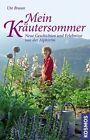Mein Kräutersommer von Ute Braun (2011, Gebundene Ausgabe)