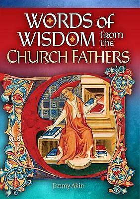 (Very Good)-Words of Wisdom from the Church Fathers (Paperback)-Akin, Jimmy-1784