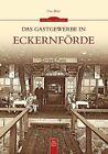 Das Gastgewerbe in Eckernförde von Uwe Beitz (2012, Taschenbuch)