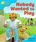 Oxford Reading Tree: Stage 3: Storybooks: Nobody Wanted to Play by Roderick Hunt (Paperback, 2008)