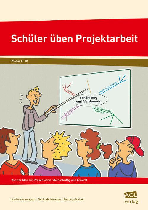 Schüler üben Projektarbeit. Klasse 5 - 10: Von der Idee zur Präsentation: kleins