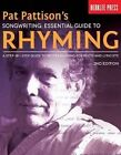 Songwriting: Essential Guide to Rhyming: A Step-by-step Guide to Better Rhyming and Lyrics by Pat Pattison (Paperback, 2014)