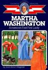 Childhood of Famous Americans: Martha Washington : America's First Lady by Jean Brown Wagoner (1986, Paperback, Reprint)