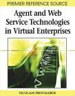 Agent and Web Service Technologies in Virtual Enterprises by Nicolaos Protogeros (Hardback, 2007)