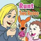 Runt and the Two Roses by C R Griffin (Paperback / softback, 2011)