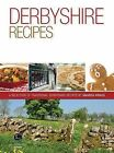 Derbyshire Recipes: A Selection of Recipes from Derbyshire by Bradwell Books (Paperback, 2013)