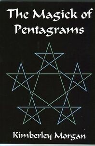 THE-MAGICK-OF-PENTAGRAMS-by-Kimberley-Morgan-Wiccans-Pagans-Ritual-Magick