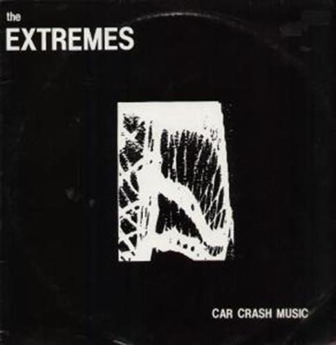 "THE EXTREMES / Car crash music (12"")"
