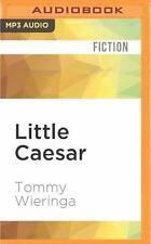 Little Caesar : A Novel by Tommy Wieringa (2016, MP3 CD, Unabridged)