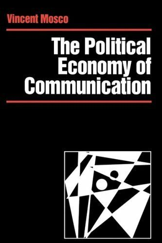 The Political Economy of Communication: Rethinking and Renewal (Media Culture &