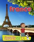 France a Benjamin Blog and His Inquisitive Dog Guide 9781406281194