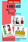 A Man's Guide to Pregnancy by John Zakour (Paperback, 2003)
