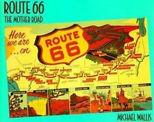 Route 66 : The Mother Road by Michael Wallis (1990, Hardcover)