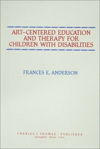 Art-Centered Education and Therapy for Child... by Anderson, Frances E. Hardback