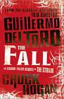 The Fall by Chuck Hogan, Guillermo del Toro (Hardback, 2010)