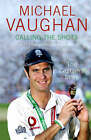 Calling the Shots: The Captain's Story by Michael Vaughan (Paperback, 2006)