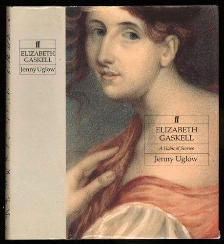 Elizabeth Gaskell: A Habit of Stories,Jenny Uglow- 9780571151820