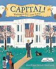 Capital!: Washington D.C. from A to Z by Laura Krauss Melmed (Paperback / softback, 2006)
