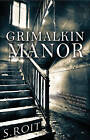 Grimalkin Manor by Sherry Roit (Paperback, 2013)