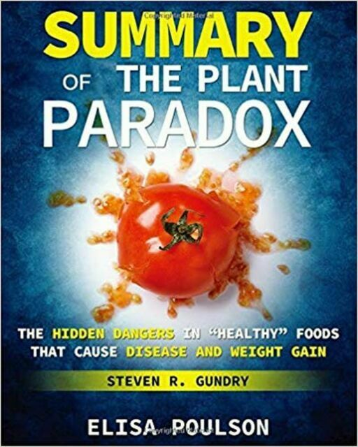 Summary Of The Plant Paradox Hidden Dangers In Healthy