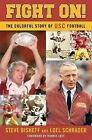 Fight On!: The Colorful Story of Usc Football by Steve Bisheff, Loel Schrader (Hardback, 2006)