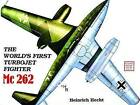 The World's First Turbo-Jet Fighter: Me 262 by Heinrich Hecht (Paperback, 2004)