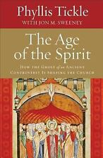 The Age of the Spirit : How the Ghost of an Ancient Controversy Is Shaping...