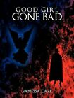 Good Girl Gone Bad by Vanessa Daze 9781449065744 Paperback 2010