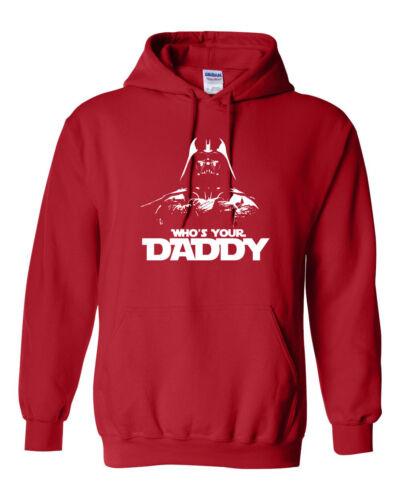 Who/'s Your Daddy DARTH VADER Darkside STAR WARS JEDI Men/'s  HOODIE