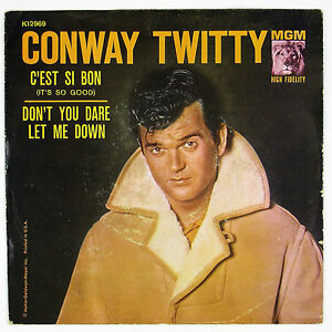 CONWAY-TWITTY-C-039-est-Si-Bon-Don-039-t-You-Dare-Let-Me-7IN-1960-ROCKABILLY-VG-NM