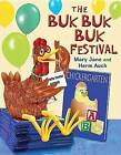 The Buk Buk Buk Festival by Herm Auch, Mary Jane Auch (Hardback, 2015)
