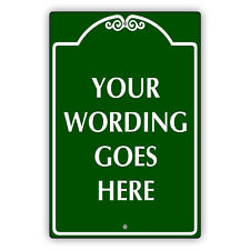Your Wording Goes Here Customized Unique Notice Novelty Aluminum Metal Sign