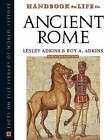 Handbook to Life in Ancient Rome by Lesley Adkins, Roy A. Adkins (Hardback, 2004)