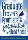 Graduate...Prayers, Promises, & Inspiration for the Road Ahead  : Reminders That God Is with You All Along the Way by Product Concept Inc (Paperback / softback, 2015)