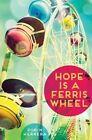 Hope is a Ferris Wheel by Robin Herrera (Hardback, 2014)