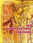 Das Bernsteinzimmer-Abkommen von Jürgen Schmidt (2014, Kunststoffeinband)