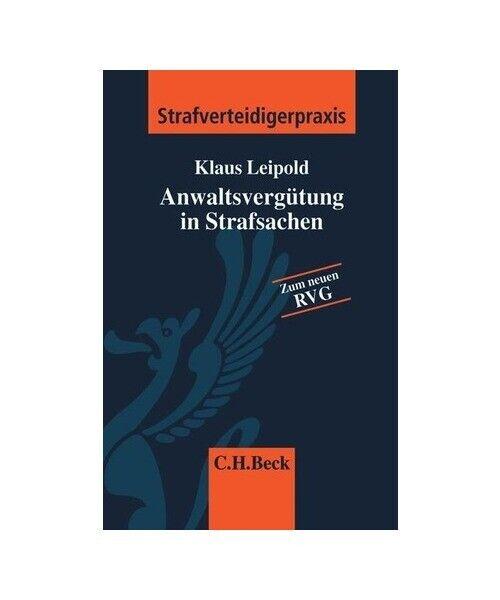 "Klaus Leipold ""Rechtsanwaltsvergütung in Strafsachen"""