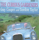 The Curious Gardeners by Gordon Taylor, Guy Cooper (Hardback, 2001)