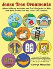 Jesse Tree Ornaments: Advent Coloring Activities and Craft Projects for Kids with Bible Stories for the Jesse Tree Symbols by Kathryn Marcellino (Paperback / softback, 2015)