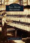 Fall River Revisited by Stefani Koorey Phd, Fall River History Club (Paperback / softback, 2012)
