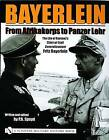 Bayerlein: The Life of Rommel's Chief-of-Staff Generalleutnant Fritz Bayerlein by P. A. Spayd (Hardback, 2004)