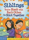 Siblings: You're Stuck with Each Other, So Stick Together by Elizabeth Verdick, James Christ (Paperback, 2010)
