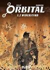 Orbital 3.2. Widerstand von Sylvain Runberg (2015, Gebundene Ausgabe)